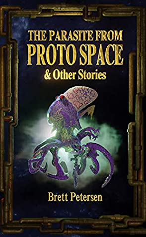 The Parasite from Proto Space and Other stories